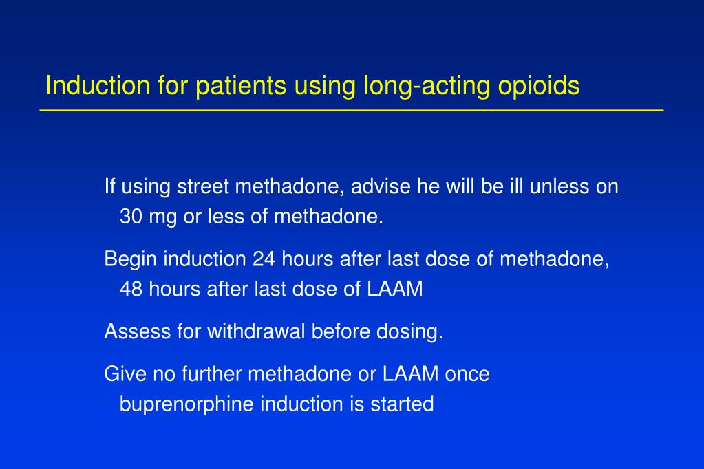 Induction for patients using long-acting opioids