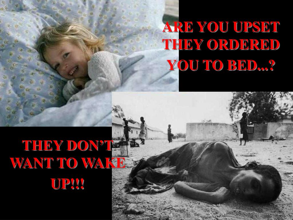 ARE YOU UPSET THEY ORDERED YOU TO BED...?
