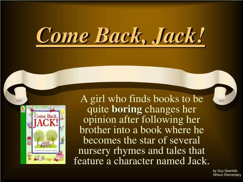 come back jack l.