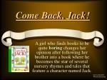 come back jack