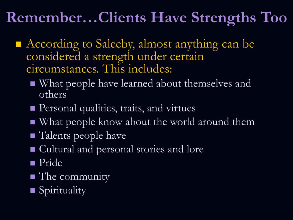 Remember…Clients Have Strengths Too