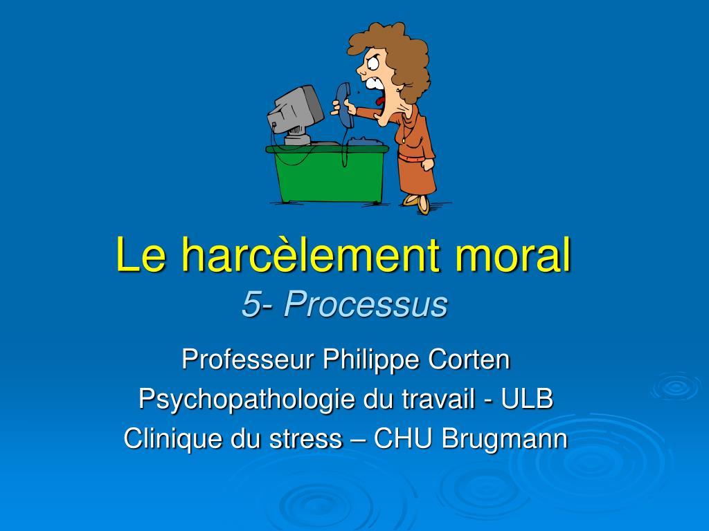 le harc lement moral 5 processus