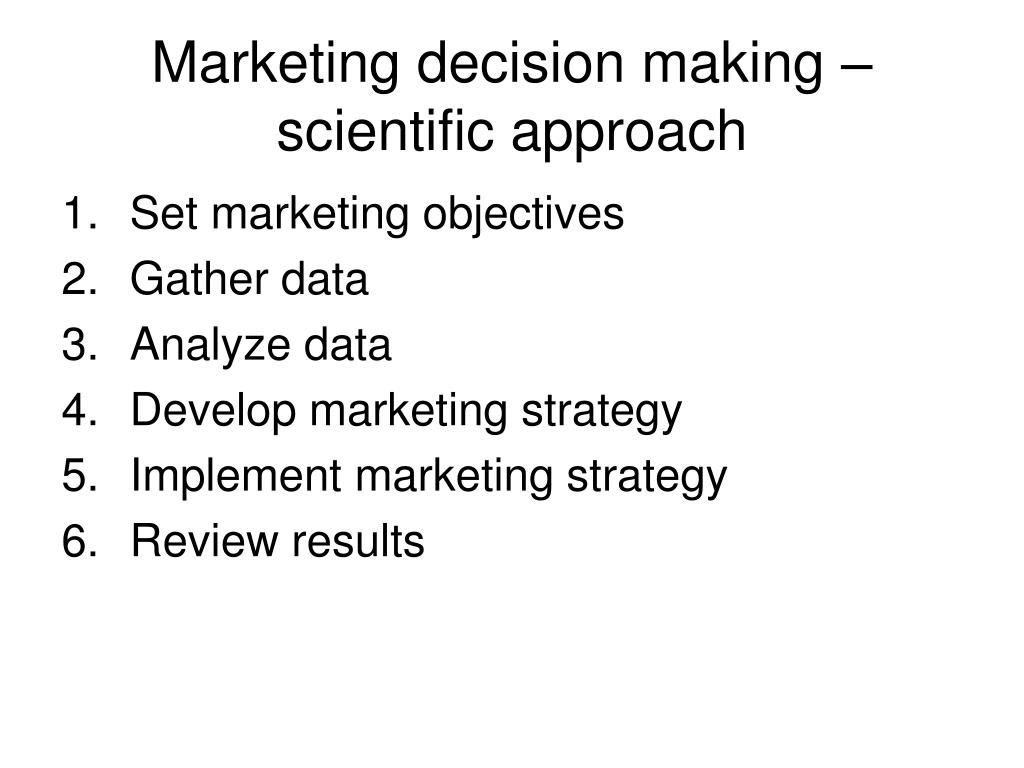 Marketing decision making – scientific approach