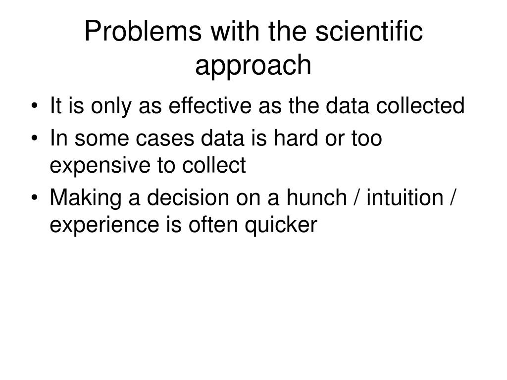 Problems with the scientific approach