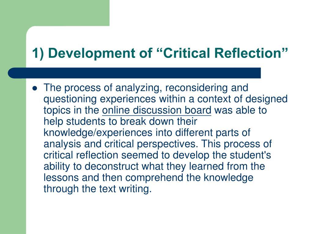 "1) Development of ""Critical Reflection"""