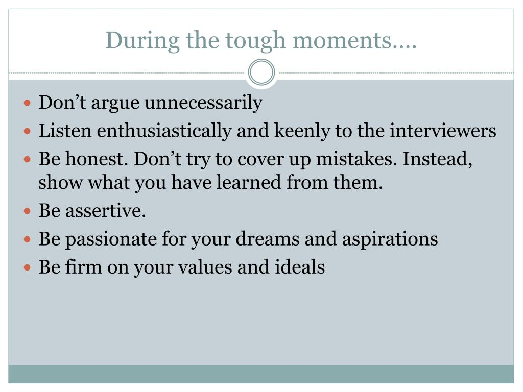 During the tough moments….