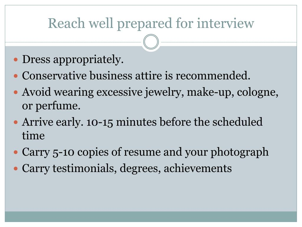 Reach well prepared for interview