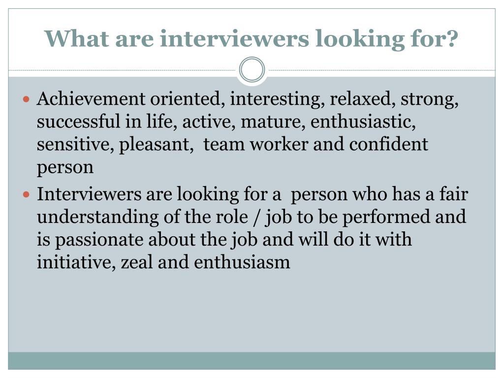 What are interviewers looking for?