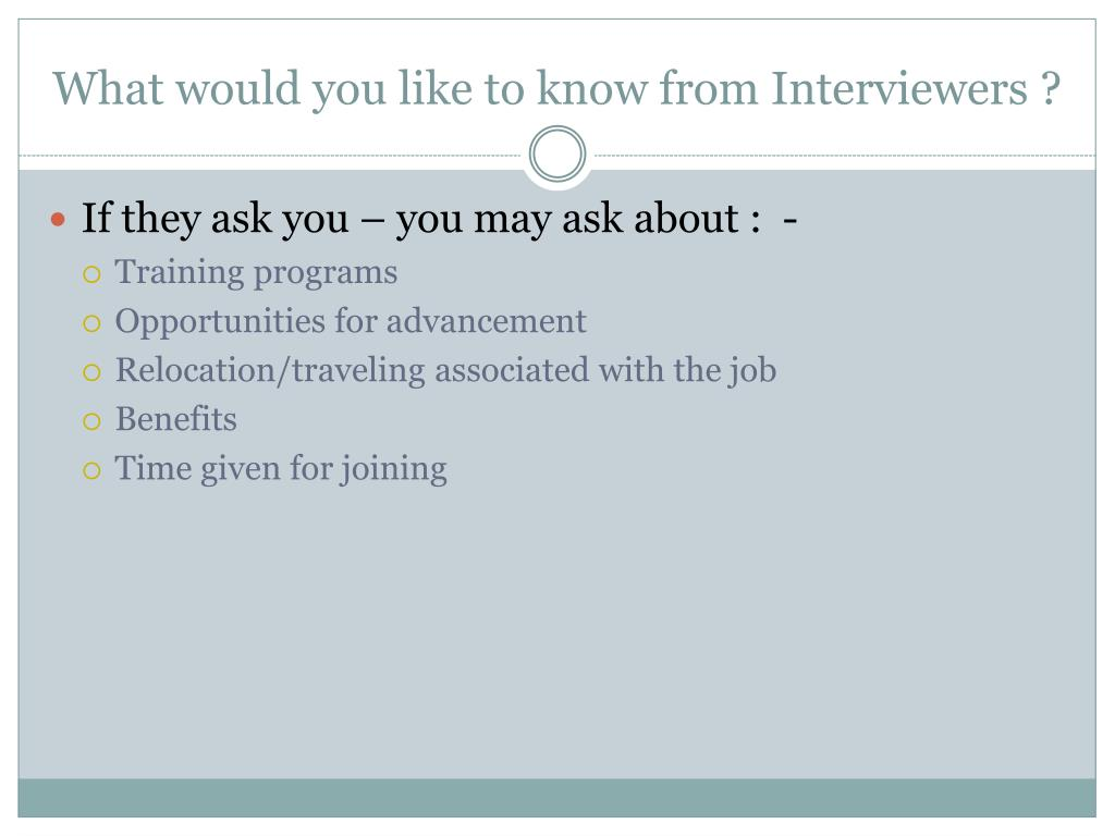 What would you like to know from Interviewers ?