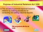 purpose of industrial relations act 1990