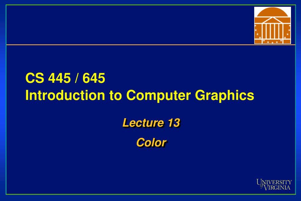 CS 445 / 645
