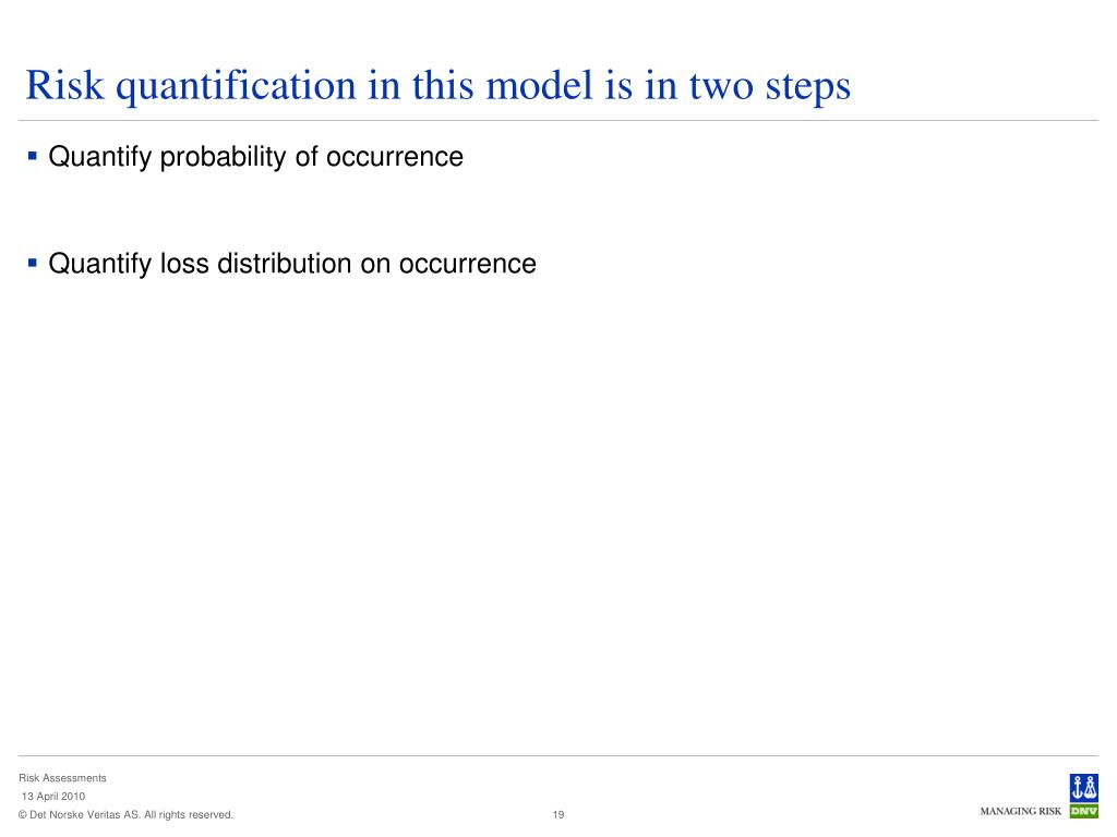 Risk quantification in this model is in two steps