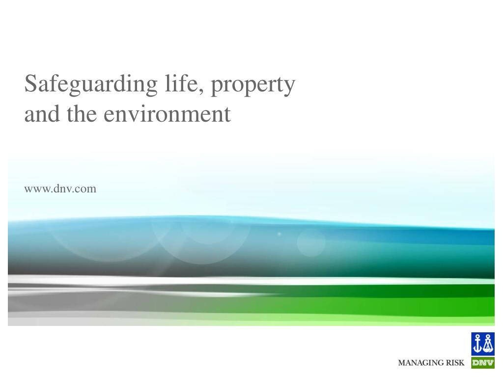 Safeguarding life, property