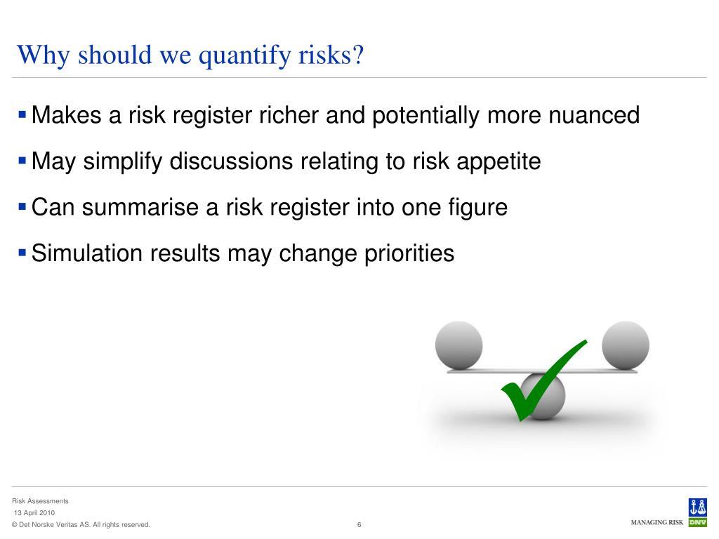 Why should we quantify risks?