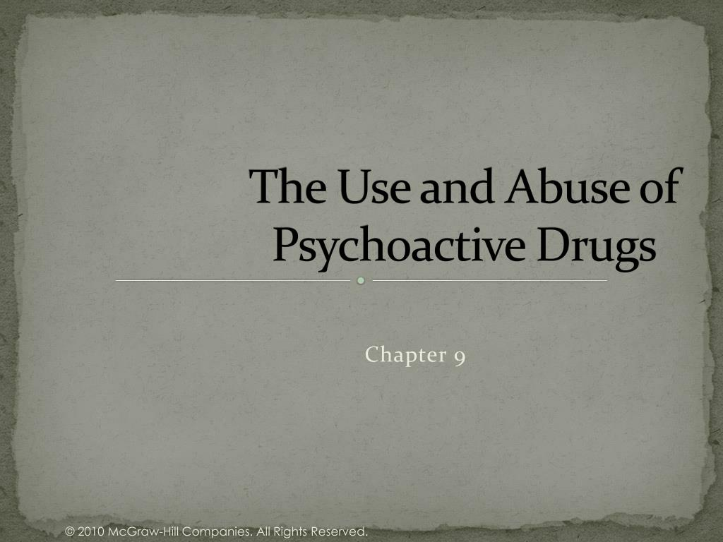 the use and abuse of psychoactive drugs l.