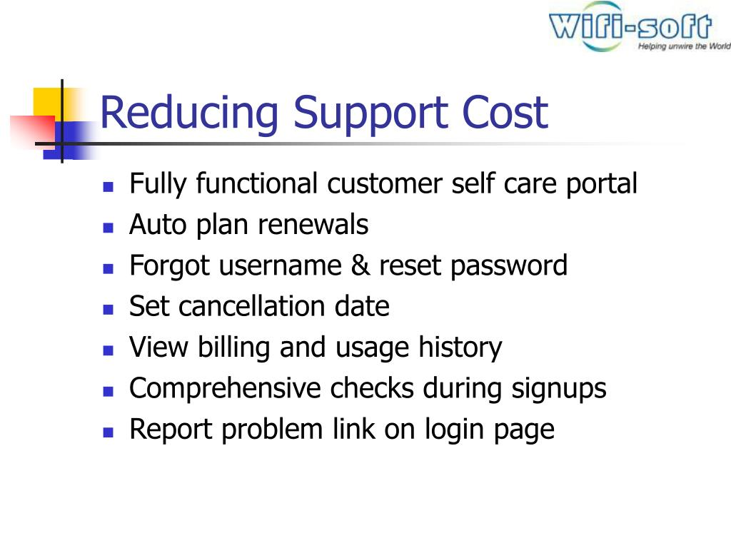 Reducing Support Cost