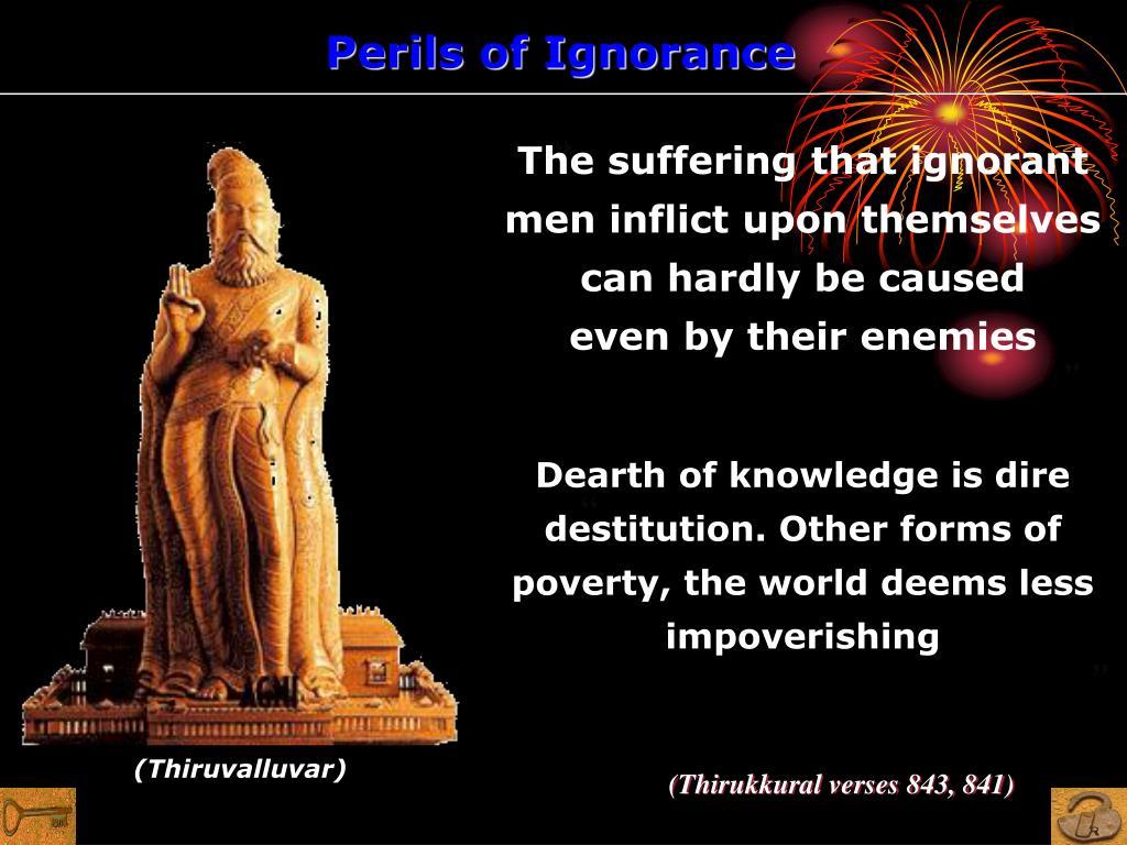Perils of Ignorance