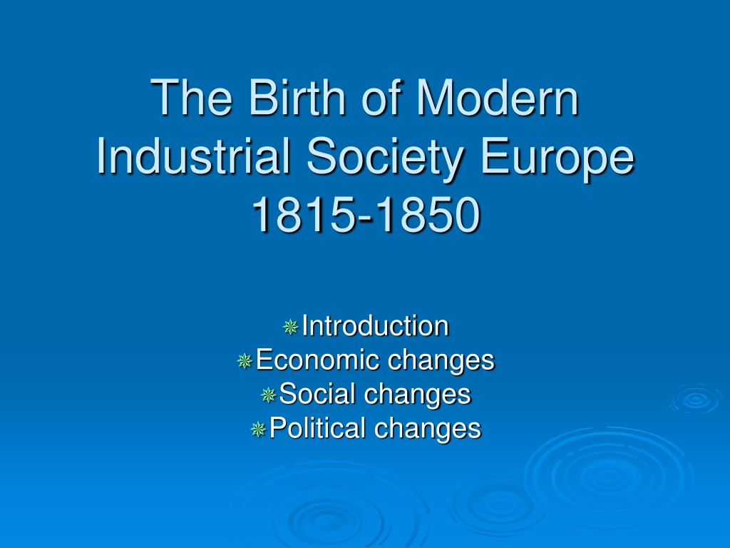 the birth of modern industrial society europe 1815 1850 l.