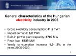 general characteristics of the hungarian electricity industry in 2005