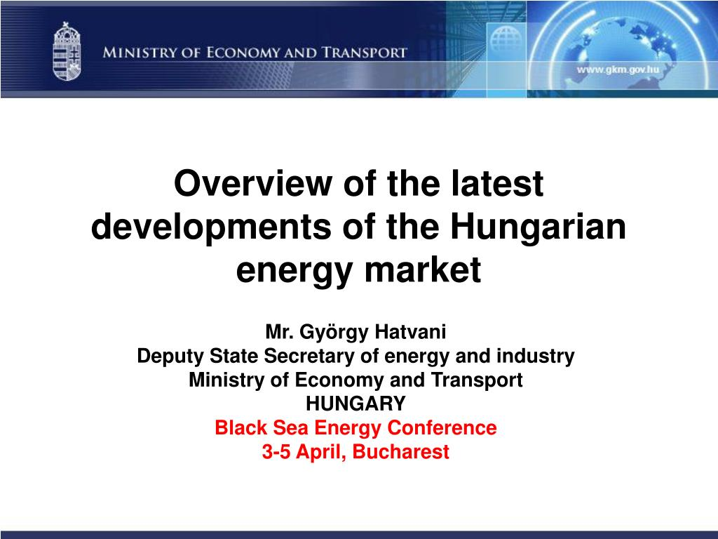 overview of the latest developments of the hungarian energy market l.