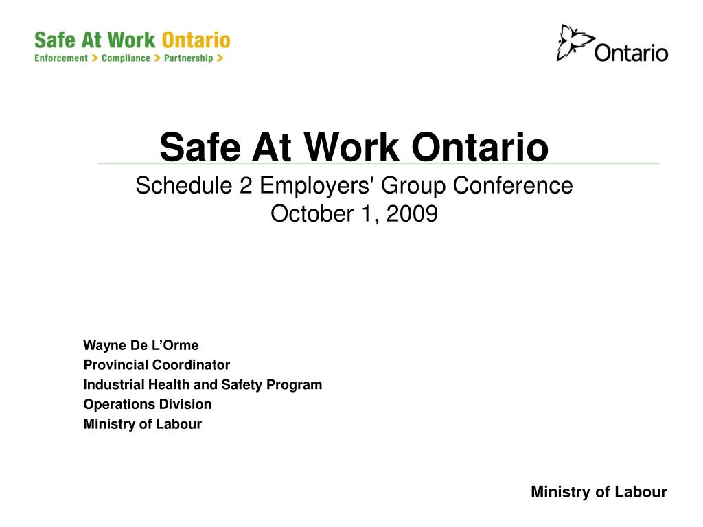 safe at work ontario schedule 2 employers group conference october 1 2009 l.