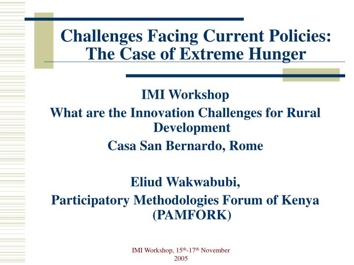 Challenges facing current policies the case of extreme hunger