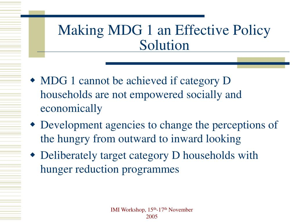 Making MDG 1 an Effective Policy Solution
