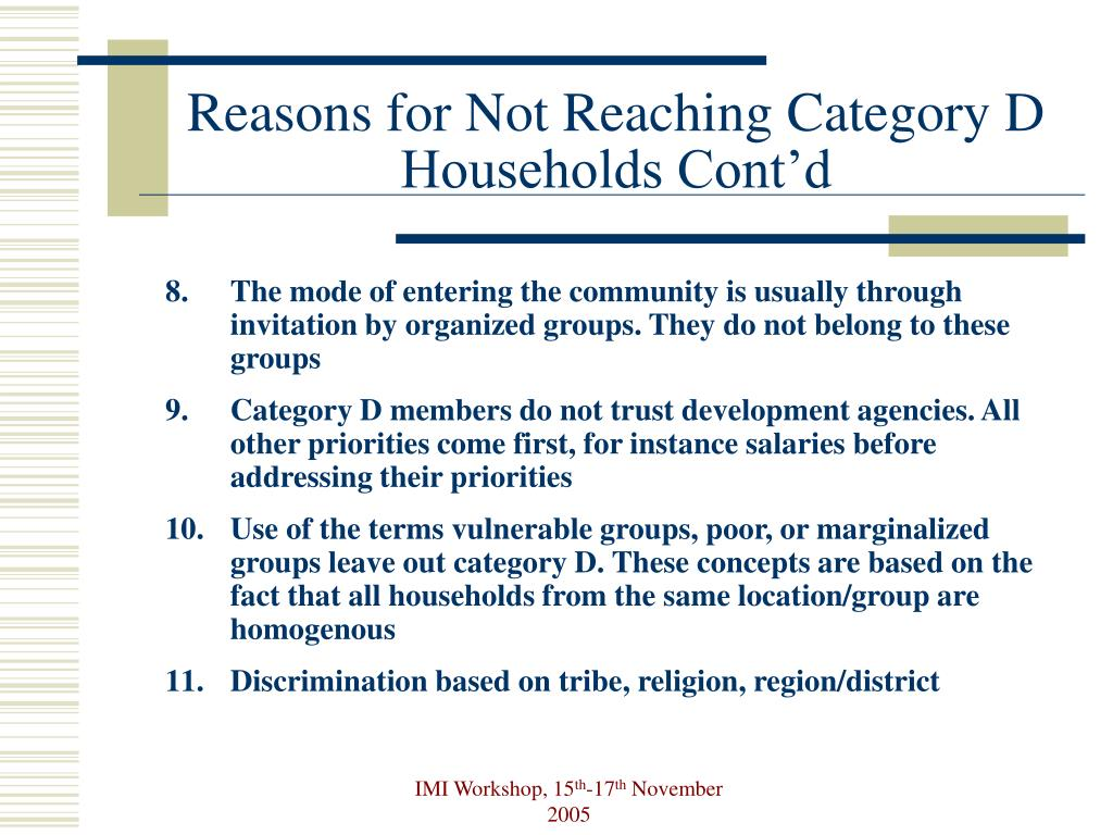 Reasons for Not Reaching Category D Households Cont'd
