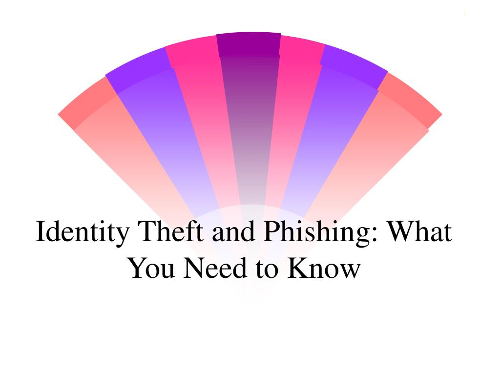 identity theft and phishing what you need to know l.