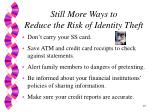 still more ways to reduce the risk of identity theft