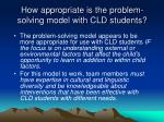 how appropriate is the problem solving model with cld students