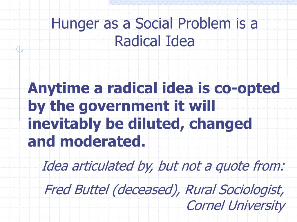 Hunger as a Social Problem is a Radical Idea