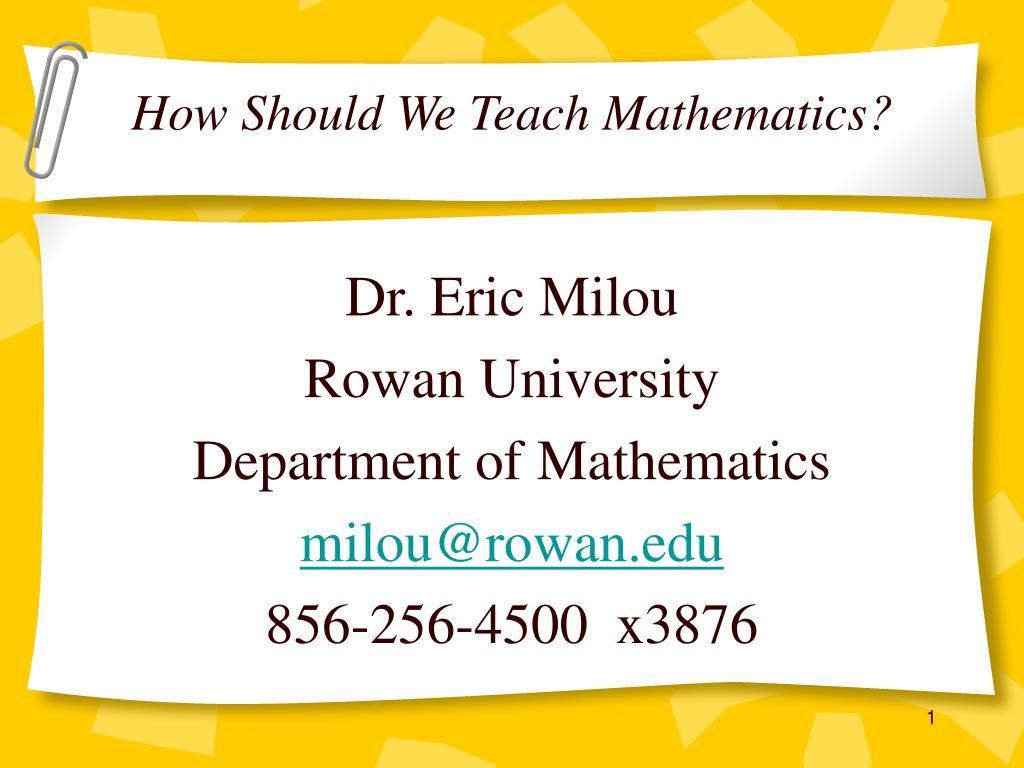 how should we teach mathematics l.
