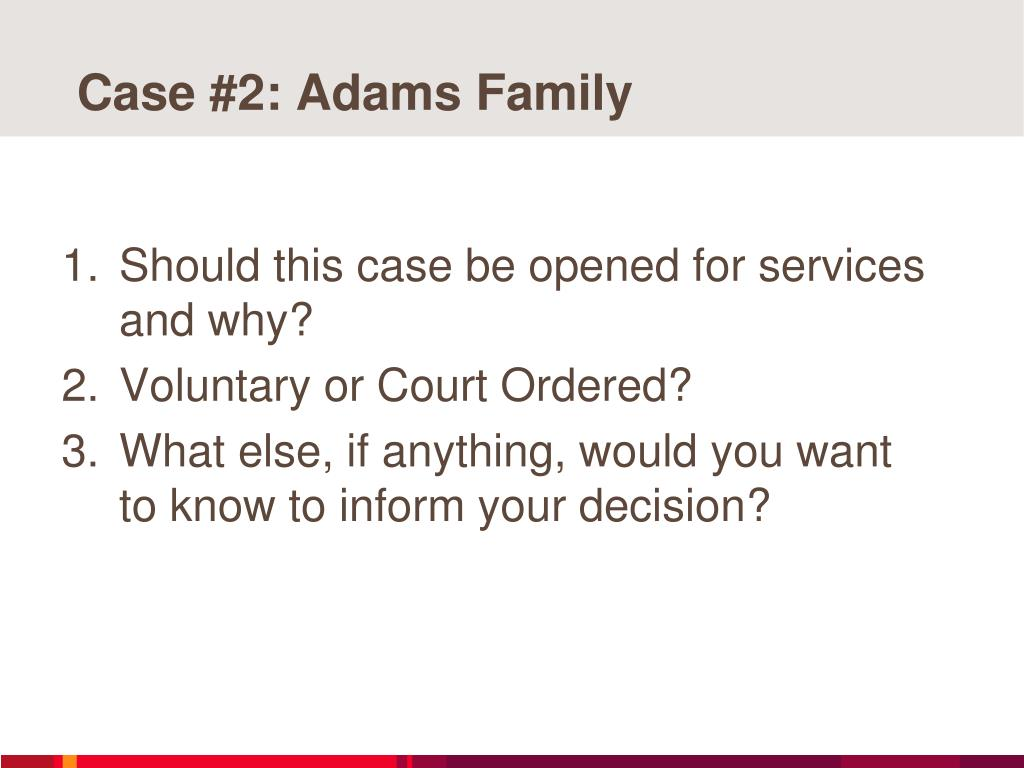 Case #2: Adams Family
