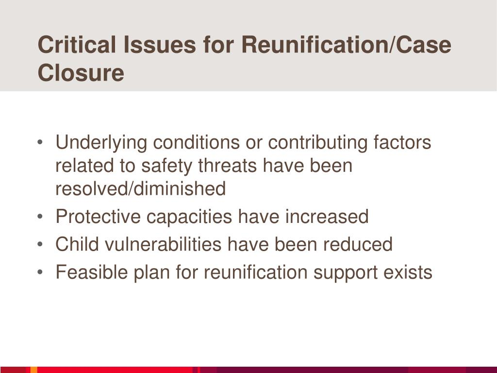 Critical Issues for Reunification/Case Closure
