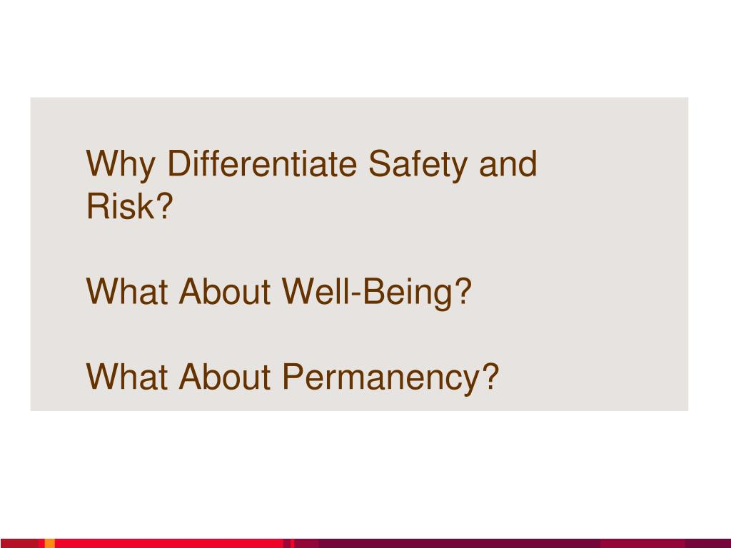 Why Differentiate Safety and Risk?