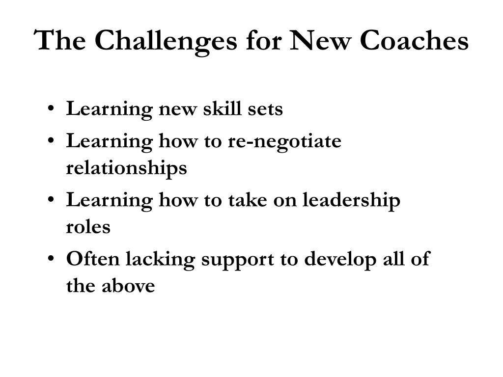 The Challenges for New Coaches