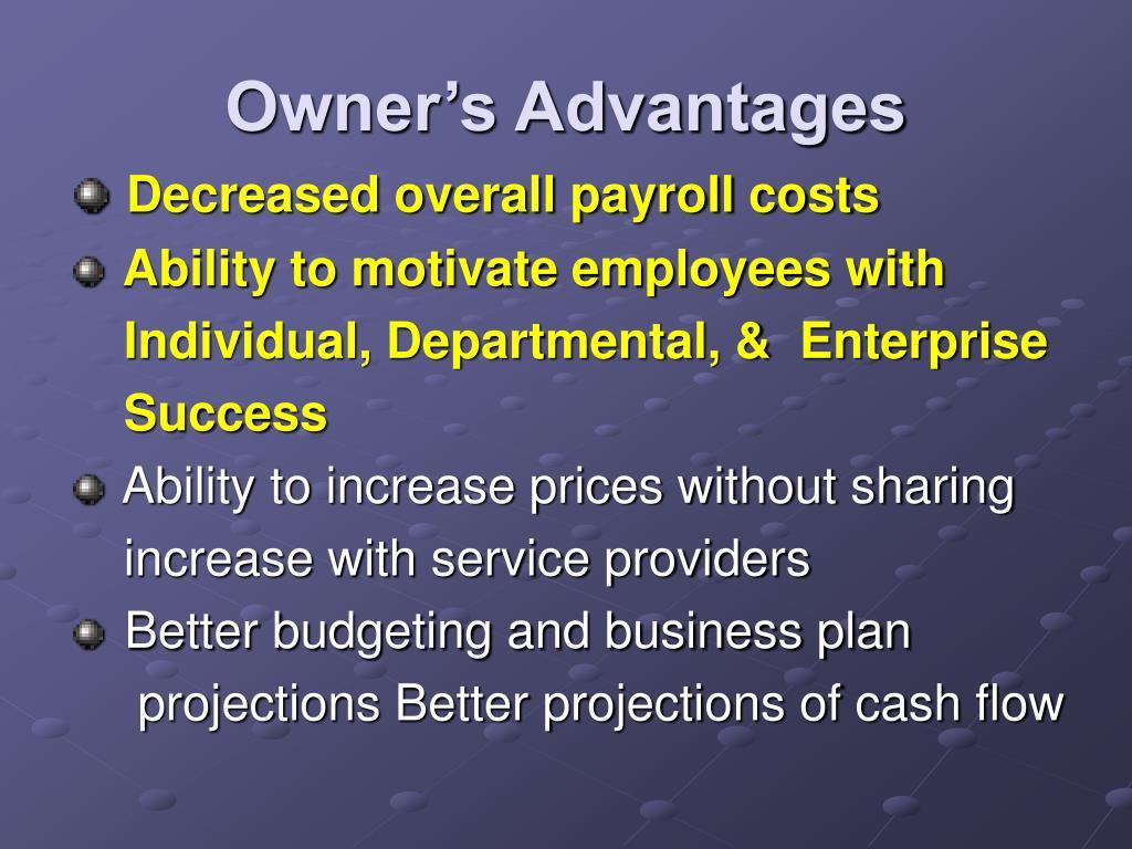 Owner's Advantages