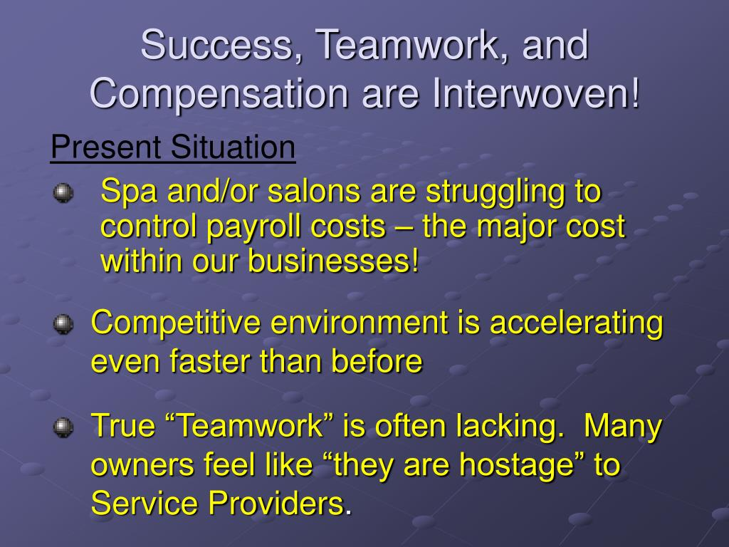 Success, Teamwork, and Compensation are Interwoven!