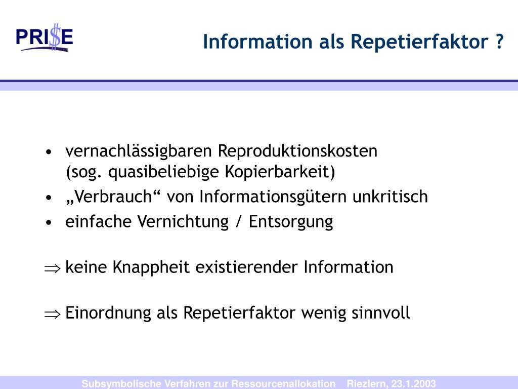 Information als Repetierfaktor ?