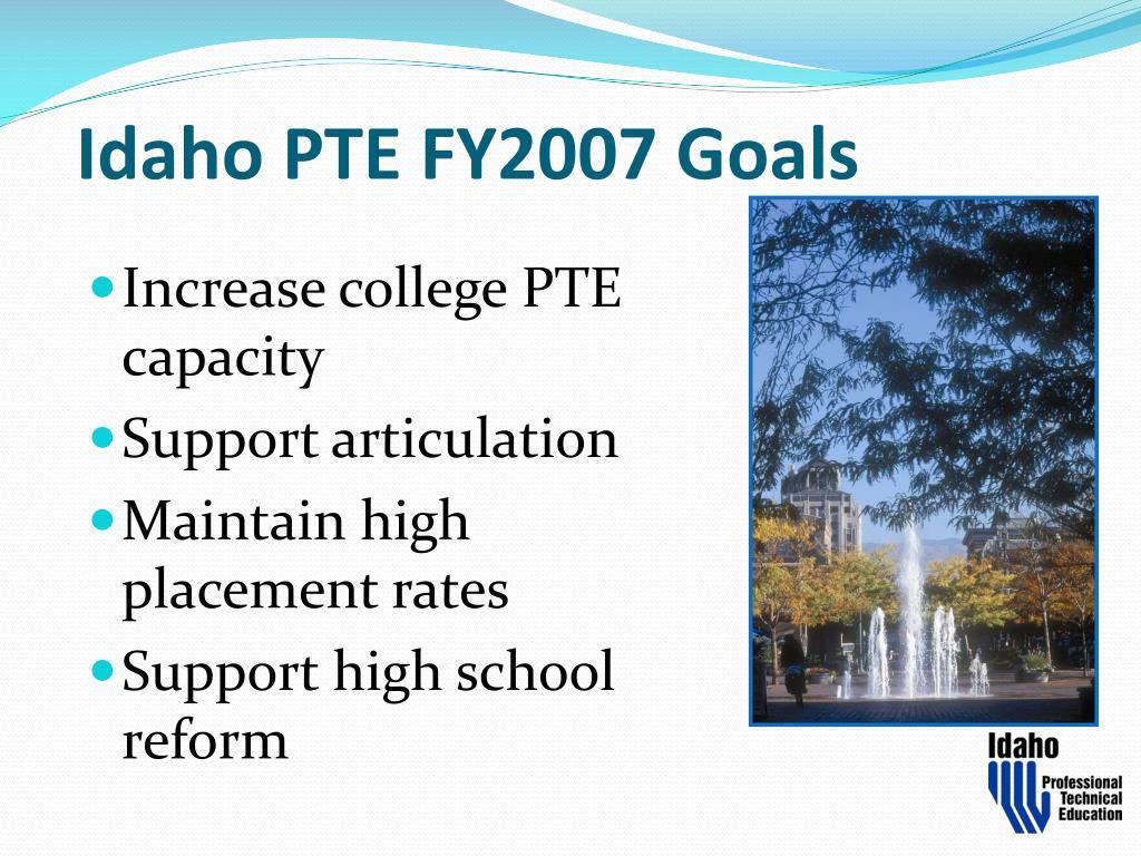 Idaho PTE FY2007 Goals