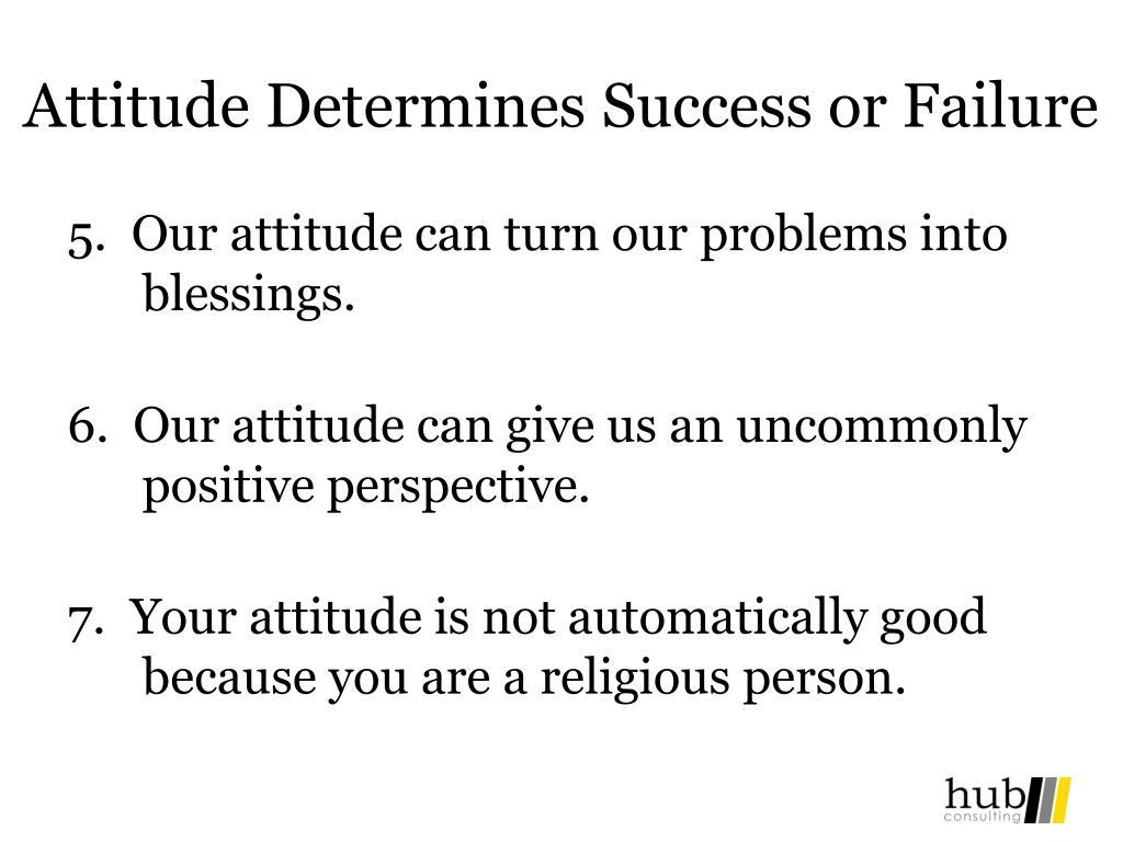 Attitude Determines Success or Failure
