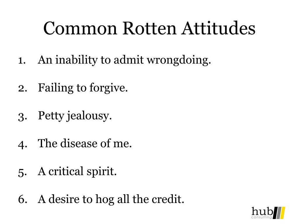 Common Rotten Attitudes