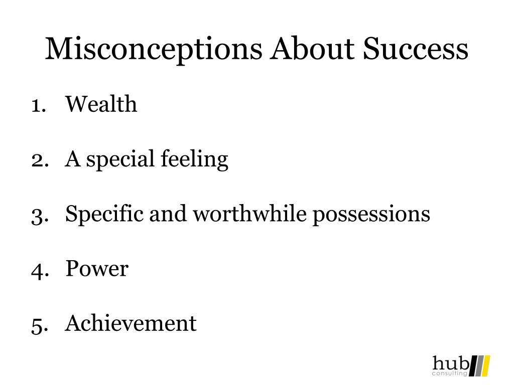 Misconceptions About Success