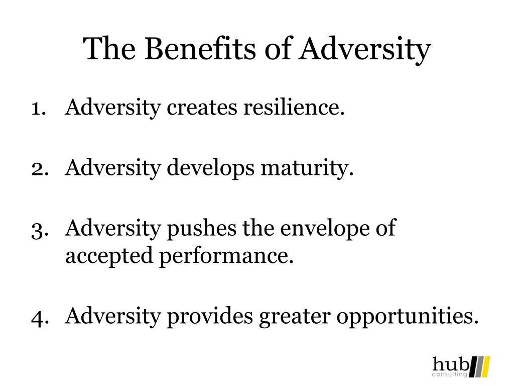 The Benefits of Adversity