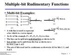 multiple bit rudimentary functions
