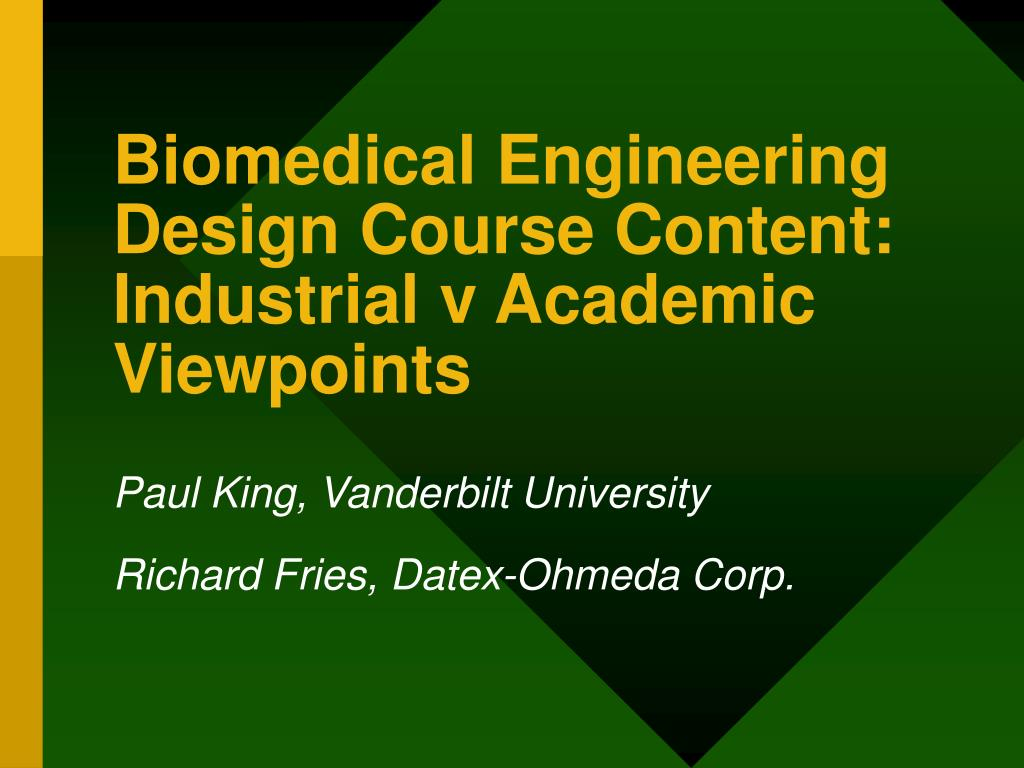 biomedical engineering design course content industrial v academic viewpoints l.