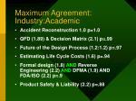 maximum agreement industry academic