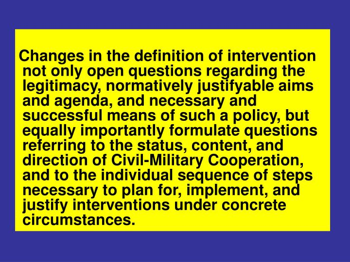 Changes in the definition of intervention not only open questions regarding the legitimacy, normativ...