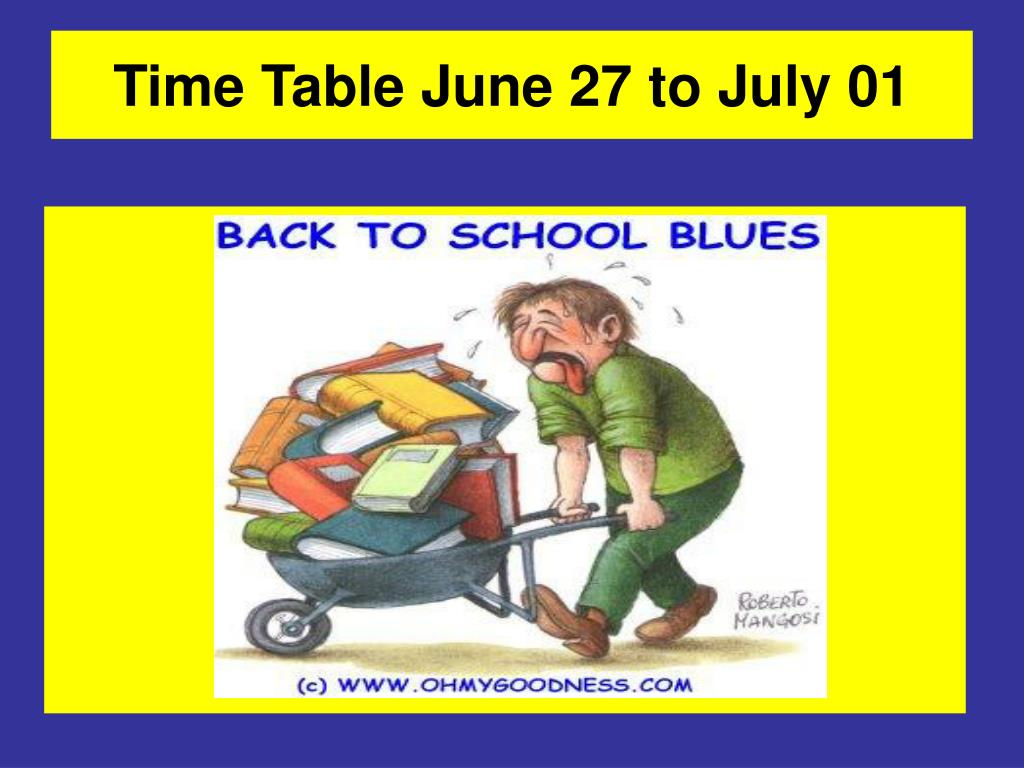 Time Table June 27 to July 01